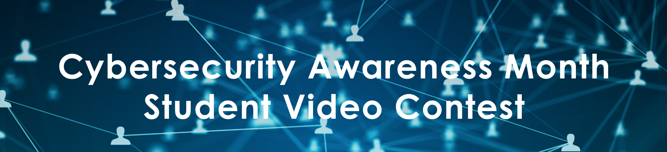 Cybersecurity Awareness Month Student Video Contest